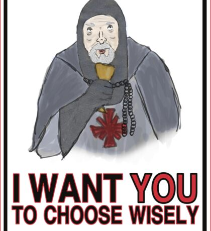 I Want YOU to Choose Wisely Sticker
