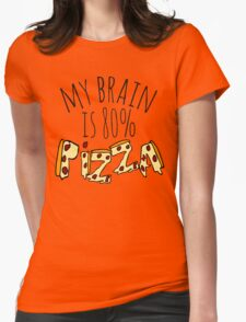 my brain is 80%...PIZZA Womens Fitted T-Shirt