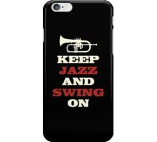 Keep Jazz And Swing On iPhone Case/Skin