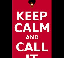 Keep Calm and Call IT by ottou812