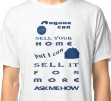 Realtors Get You More! Classic T-Shirt
