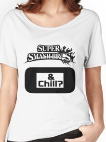 Super Smash Bros. & Chill? Women's Relaxed Fit T-Shirt