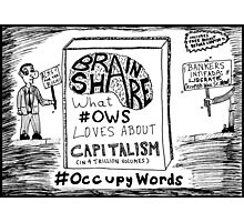 Brain Share > What #OWS Loves about Capitalism cartoon Photographic Print