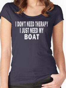 I Don't Need Therapy. I Just Need My Boat Women's Fitted Scoop T-Shirt