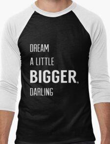 Dream a Little Bigger Men's Baseball ¾ T-Shirt