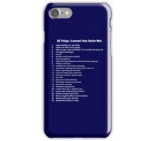 25 Things I've Learned from Doctor Who iPhone Case/Skin