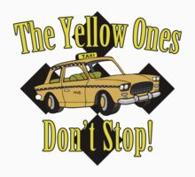 The Yellow Ones Don't Stop by waywardtees