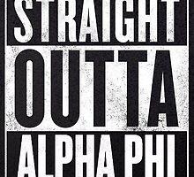 Straight Outta Alpha Phi by alexandrapentel