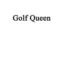 Golf Queen  by supernova23