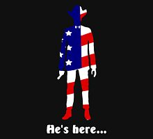 He's Here... Unisex T-Shirt