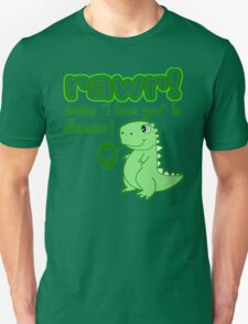 RAWR! Means I Love You In Dinosaur Unisex T-Shirt