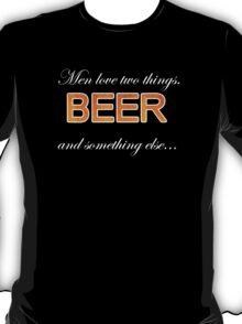 Men love beer T-Shirt