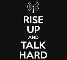 RISE UP and TALK HARD by AndreeDesign