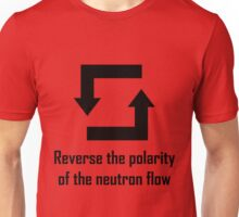 Reverse the Polarity of the Neutron Flow Unisex T-Shirt