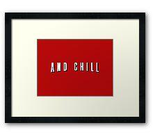 Netflix and Chill – Parody, Meme Framed Print
