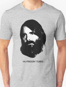 YA FRIGGIN' TURDS Last Man On Earth Phil Miller T-Shirt