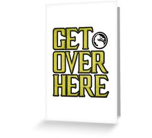 Mortal Kombat - Get Over Here Greeting Card