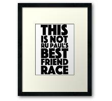 rupaul's best friend race Framed Print