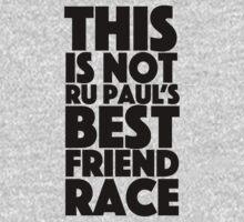 rupaul's best friend race One Piece - Long Sleeve