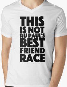 rupaul's best friend race Mens V-Neck T-Shirt