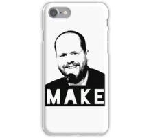 MAKE - Joss Whedon iPhone Case/Skin