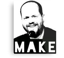 MAKE - Joss Whedon Metal Print