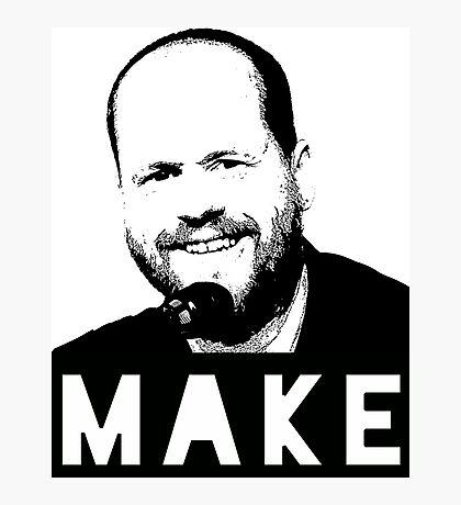 MAKE - Joss Whedon Photographic Print