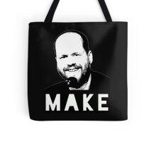 MAKE - Joss Whedon Tote Bag