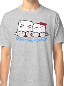 Wear Your Feelings! Classic T-Shirt