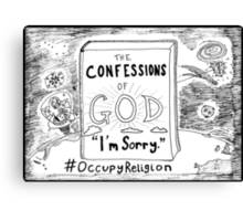 Confessions of God > I'm Sorry > #Occupy Religion cartoon Canvas Print