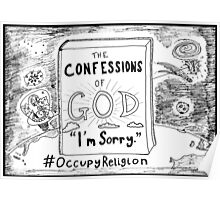 Confessions of God > I'm Sorry > #Occupy Religion cartoon Poster