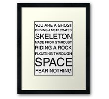 You Are A Ghost Floating Through Space Framed Print