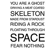 You Are A Ghost Floating Through Space Photographic Print