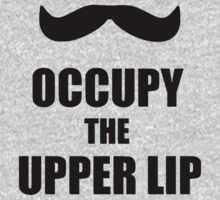 Occupy the Upper Lip! by davidloring89