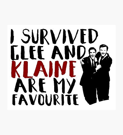 I survived Glee and Klaine are my favourite Photographic Print