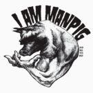 I AM MANPIG by Drewdles