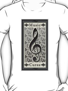 Music Cures T-Shirt