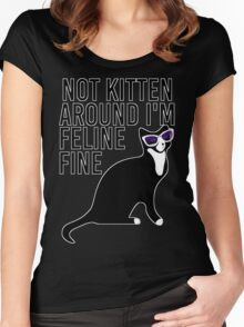 Not Kitten Around I'm Feline Fine Women's Fitted Scoop T-Shirt