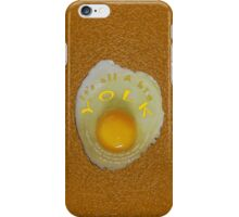 IT IS A BIG YOLK... keep laughing! iPhone Case/Skin
