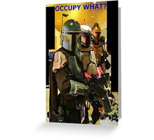 OCCUPY WHAT? Greeting Card
