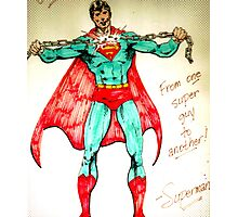 Superman - Authentic One Of A Kind Design! Photographic Print