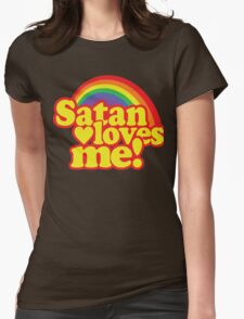 Satan Loves Me! Womens Fitted T-Shirt
