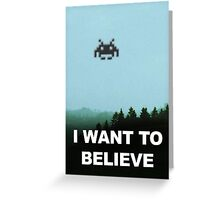 X-Invaders I want to Believe Greeting Card