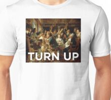 Turn Up Unisex T-Shirt