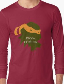 Pizza is Coming (Turtle Green Version) Long Sleeve T-Shirt