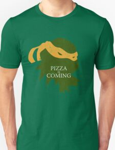 Pizza is Coming (Turtle Green Version) Unisex T-Shirt