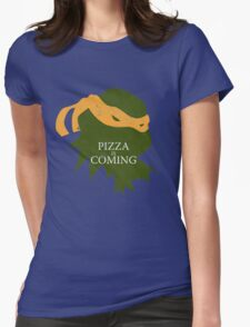 Pizza is Coming (Turtle Green Version) Womens Fitted T-Shirt