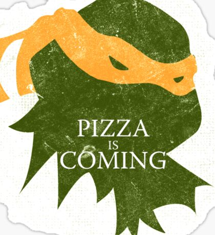 Pizza is Coming (Turtle Green Version) Sticker