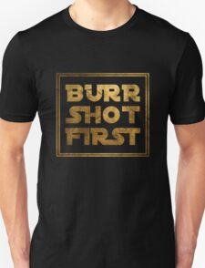 Burr Shot First - Gold T-Shirt