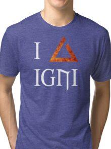 The Witcher 3 - I love Igni Tri-blend T-Shirt
